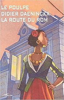 La route du Rom : Le Poulpe, Daeninckx, Didier