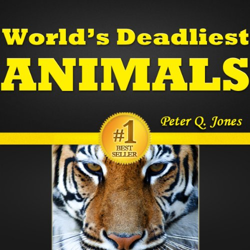 World's Deadliest Animals: Discover the Top 10 Most Dangerous Animals in the World!