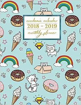 Academic Calendar 2018-2019 Monthly Planner: Ice Cream Aug ...