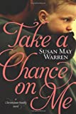 img - for Take a Chance on Me (Christiansen Family Series) book / textbook / text book