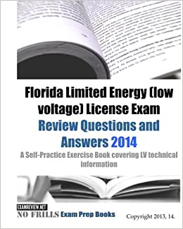 Book Florida Limited Energy (low voltage) License Exam Review Questions and Answers 2014: A Self-Practice Exercise Book covering LV technical information