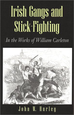 Read Online Irish Gangs and Stick-Fighting: In the Works of William Carleton PDF