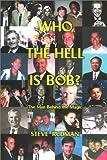 Who the Hell is Bob?, Steve Rudman, 1883697700