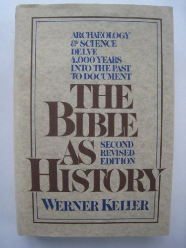 The Bible As History - 2nd Revised Edition