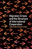 Migration Crises and the Structure of International Cooperation (Studies in Security and International Affairs Ser.)
