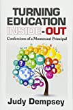 Turning Education Inside-Out: Confessions of a Montessori Principal
