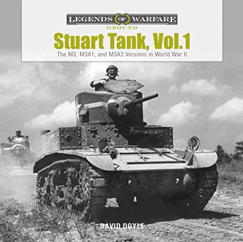 Stuart Tank, Vol. 1: The M3, M3a1, and M3a3 Versions in World War II (Legends of Warfare: Ground) por David Doyle