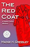 The Red Coat: A Sophie Collins Mystery and Readers' Choice 5 Star Book, Gold Bookworm Award Reader's Review Room (The Red Coat A Sophie Collins Mystery Book 1)