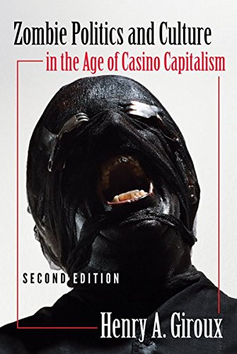 Zombie Politics and Culture in the Age of Casino Capitalism: Second Edition (Popular Culture and Everyday Life)