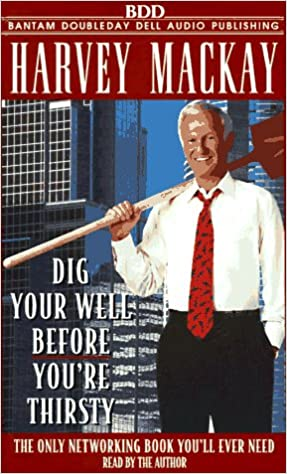 Book Title: Dig Your Well Before Youre Thirsty