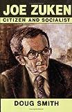 Joe Zuken Citizen and Socialist, Smith, Doug, 1550283030