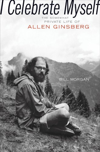 Read Online I Celebrate Myself: The Somewhat Private Life of Allen Ginsberg PDF