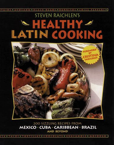 Search : Steven Raichlen's Healthy Latin Cooking: 200 Sizzling Recipes from Mexico, Cuba, The Caribbean, Brazil, and Beyond