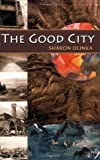 The Good City, Sharon Olinka, 0975919784