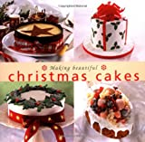 Making Beautiful Christmas Cakes (Cookery)