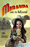 Miranda Goes to Hollywood, Jane Kendall, 0152020594
