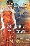 Surrender the Dawn (Surrender to Destiny) (Volume 3)