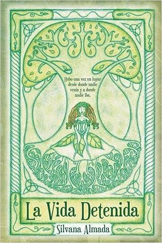 La vida detenida: Hayas, robles, tejos y otros mitos celtas en Galicia: Amazon.es: Almada, Silvana: Libros