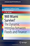 Will Miami Survive?: The Dynamic Interplay between Floods and Finance (SpringerBriefs in Geography)