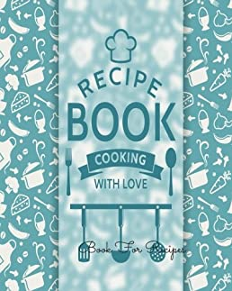 Book For Recipes Journal Notebook. Recipe Keeper Organizer To Write In Storage for Your Family Recipes. Blank Book. Empty Fill in Cookbook Template 8 by ...  sc 1 st  Amazon.com & Book For Recipes: Journal Notebook. Recipe Keeper Organizer To ...