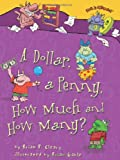A Dollar, a Penny, How Much and How Many?, Brian P. Cleary, 0822578824