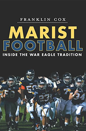 Marist Football: Inside the War Eagle Tradition (Sports) (Eagles Sc Sports)