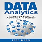 Data Analytics: Applicable Data Analysis to Advance Any Business Using the Power of Data Driven Analytics Hörbuch von Jeff Reed Gesprochen von: Alex Toussaint