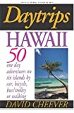Hawaii: 50 One Day Adventures on Six Islands by Car, Bus, Bicycle or Walking, Second Edition (Daytrips Hawaii)
