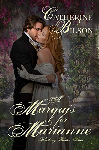 (A Marquis For Marianne: A Sweet Regency Romance (Blushing Brides Book 2))