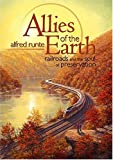 img - for Allies of the Earth: Railroads And the Soul of Preservation book / textbook / text book