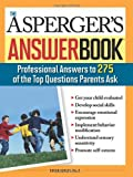 Asperger's Answer Book: The Top 275 Questions