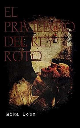 El Privilegio del Rey Roto (Kratos nº 2)