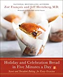 #10: Holiday and Celebration Bread in Five Minutes a Day: Sweet and Decadent Baking for Every Occasion
