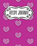 Recipe Journal: Blank Recipe Book To Write In Your