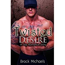 Twisted Desire: A Gay Romance Story