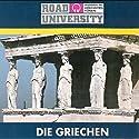 Die Griechen (Road University) Hörbuch von Ulrich Offenberg Gesprochen von: Achim Höppner, Fabian von Klitzing