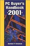 PC Buyer's Handbook 2001, Gordon P. Foreman, 0786410639