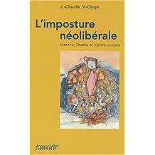 Imposture néolibérale (L') [ancienne édition]: Marché, liberté et justice sociale