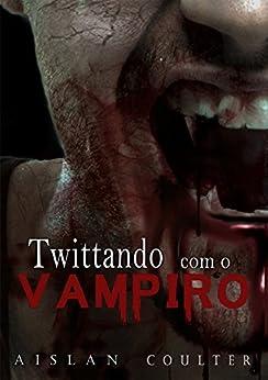 Twittando com o Vampiro por [Coulter, Aislan]