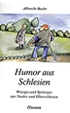 Humor aus Schlesien: Witziges und Spritziges aus Nieder- und Oberschlesien (Husum-Taschenbuch)