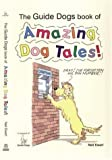 The Guide Dogs Book of Amazing Dog Tales!, Neil Ewart, 186054214X
