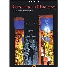 CHRONIQUES BARBARES T05 : AU NOM DES VIKINGS