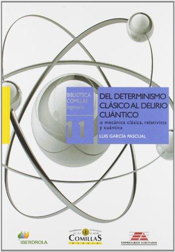 Descargar Libro Del Determinismo Clásico Al Delirio Cuántico: O Mecánica Clásica, Relativista Y Cuántica Luis García Pascual