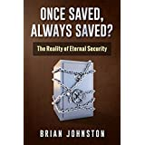 Once Saved...Always Saved?  The Reality of Eternal Security (Search For Truth Bible Series - Book 7)