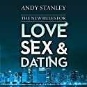 The New Rules for Love, Sex, and Dating Audiobook by Andy Stanley Narrated by Stu Gray
