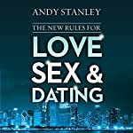 The New Rules for Love, Sex, and Dating | Andy Stanley