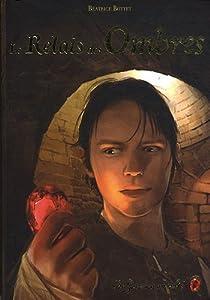Le Grimoire au rubis, Cycle 3, Tome 3 : Le Relais des Ombres par Bottet
