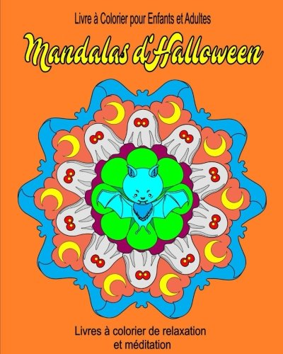 Livre a Colorier pour Enfants et Adultes Mandala d Halloween: Livres a colorier de relaxation (Livres  colorier de relaxation et mditation) (Volume 7) (French (Dessin Halloween Adulte)