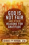 img - for God Is Not Fair, and Other Reasons for Gratitude book / textbook / text book