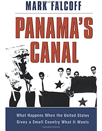 Panamas Canal: What Happens When the United States Gives a Small Country What it Wants